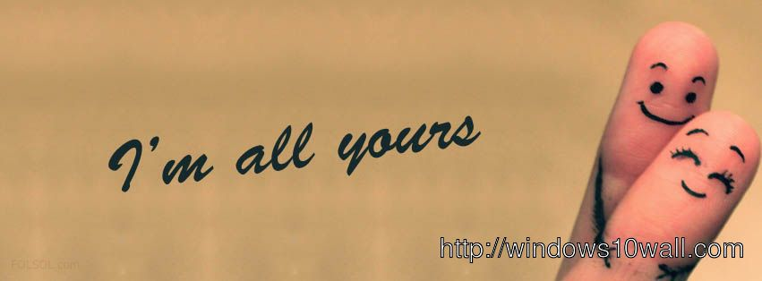 yours facebook background cover New Wallpaper I m all yours facebook ...
