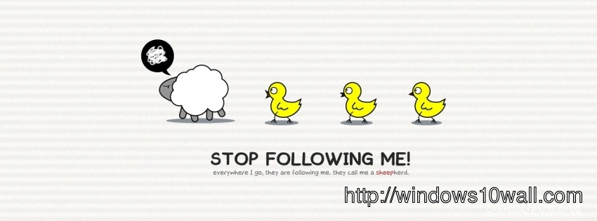 Stop Following Me Cool Quotes Facebook Background Cover
