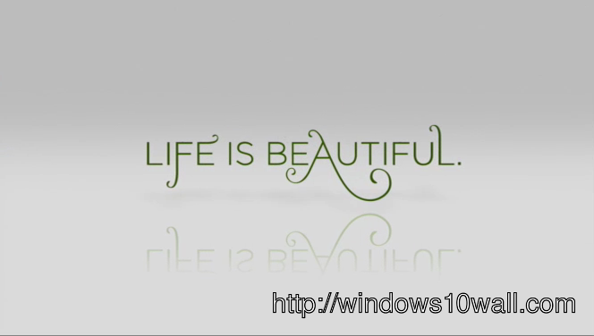 Life Is Beautiful Desktop Wallpaper