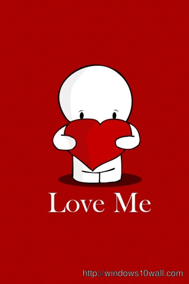 Love Me Or Hate Me Wallpaper For Mobile : 3d Wallpaper Love Me Mobile Wallpaper - windows 10 Wallpapers