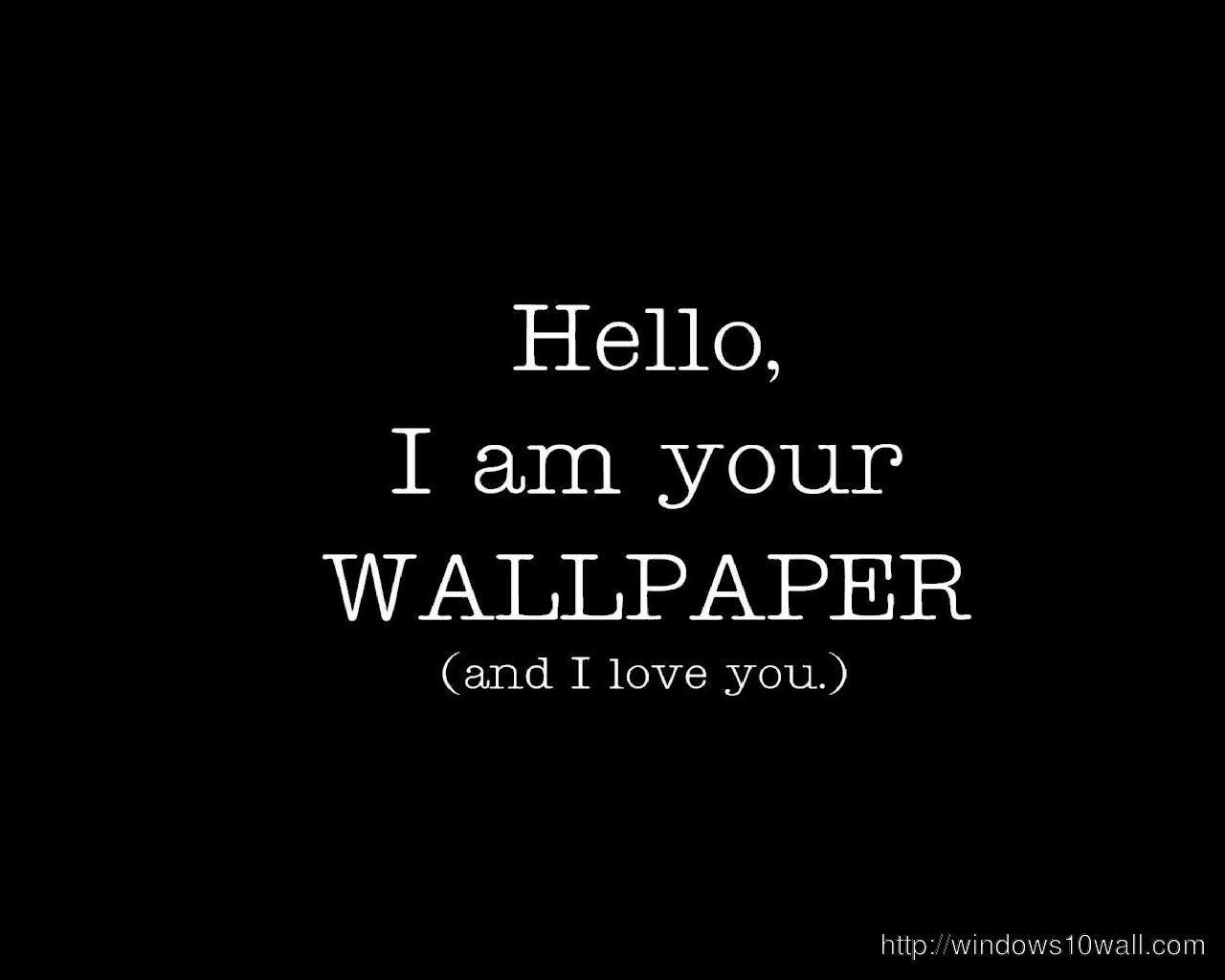 I Am Your Wallpaper Funny