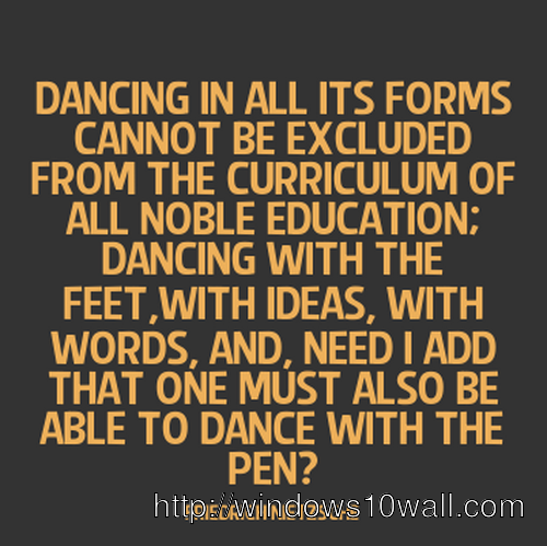 Inspirational Dance Quotes Pen Dance Wallpaper Windows 10 Wallpapers