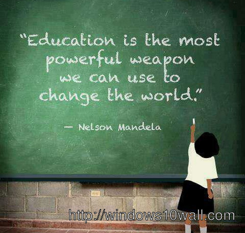 Inspirational Education Quotes Nelson Mandela Wallpaper Windows 10 Wallpapers